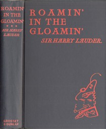 Book Roamin In The Gloamin Br Sir Harry Lauder Grosset & Dunlap New York 1928** Black Cover & Spine